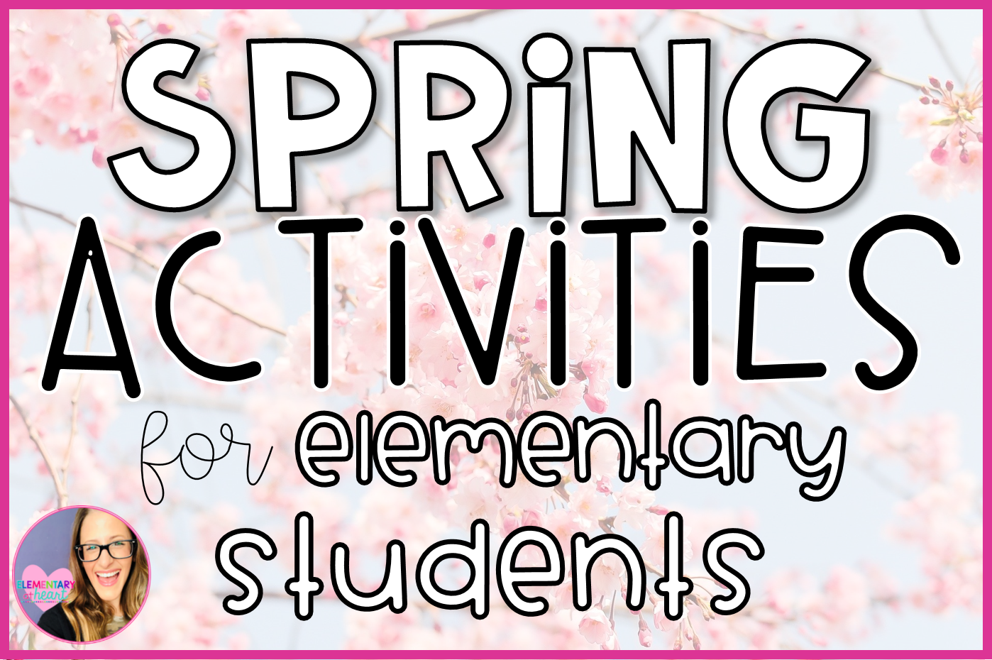 spring activities for elementary students